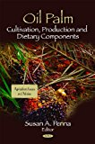 Oil Palm: Cultivation, Production and Dietary Components (Agriculture Issues and Policies)